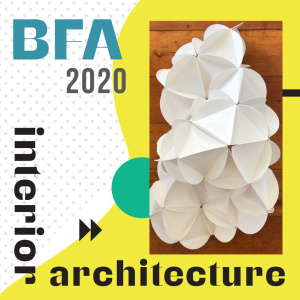 Interior Architecture <br> BFA Exhibition