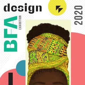 Design <br> BFA Exhibition