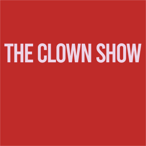 The Clown Show <br> [Excerpts from the 2018 Performance]