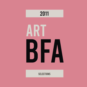 2011 Art BFA<br>Select Images