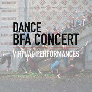 Dance <br> BFA Concert